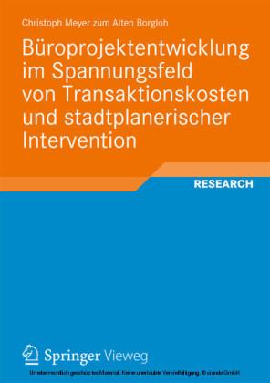 Büroprojektentwicklung im Spannungsfeld von Transaktionskosten und stadtplanerischer Intervention