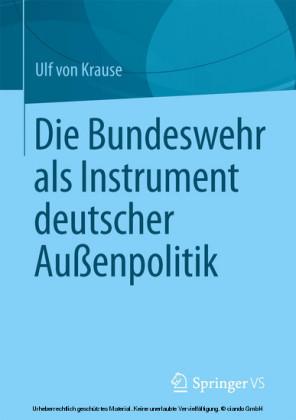 Die Bundeswehr als Instrument deutscher Außenpolitik