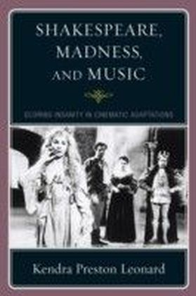 Shakespeare, Madness, and Music