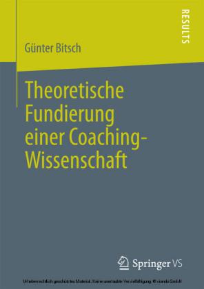Theoretische Fundierung einer Coaching-Wissenschaft