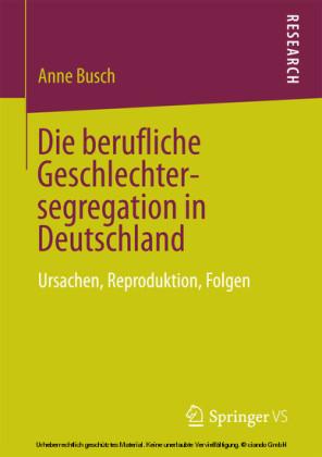 Die berufliche Geschlechtersegregation in Deutschland