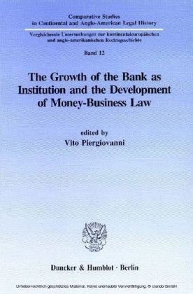 The Growth of the Bank as Institution and the Development of Money-Business Law.