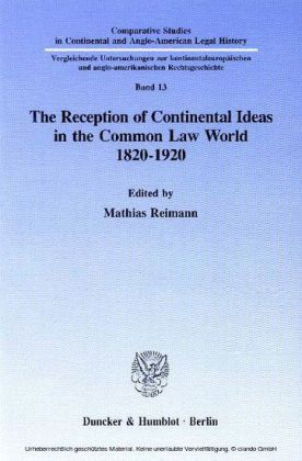 The Reception of Continental Ideas in the Common Law World 1820-1920.