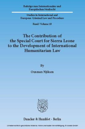 The Contribution of the Special Court for Sierra Leone to the Development of International Humanitarian Law.