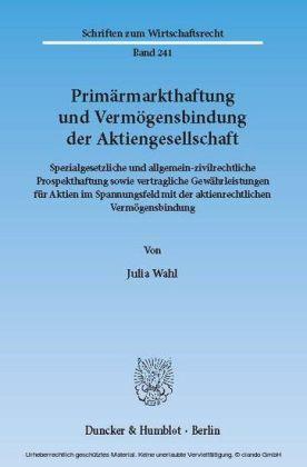 Primärmarkthaftung und Vermögensbindung der Aktiengesellschaft.