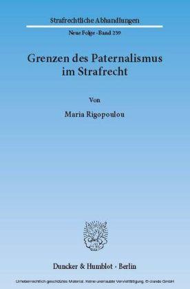 Grenzen des Paternalismus im Strafrecht.