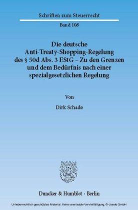 Die deutsche Anti-Treaty-Shopping-Regelung des 50d Abs. 3 EStG - Zu den Grenzen und dem Bedürfnis nach einer spezialgesetzlichen Regelung.