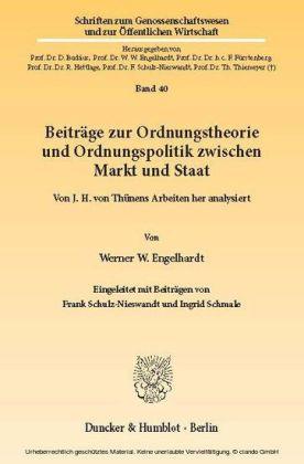 Beiträge zur Ordnungstheorie und Ordnungspolitik zwischen Markt und Staat.