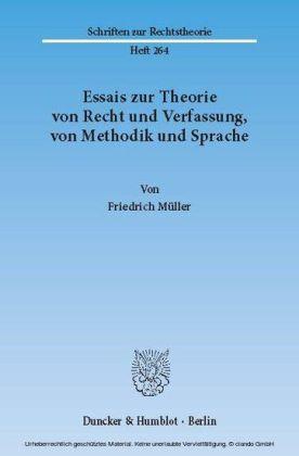 Essais zur Theorie von Recht und Verfassung, von Methodik und Sprache.