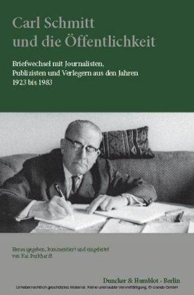 Carl Schmitt und die Öffentlichkeit.