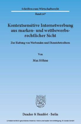 Kontextsensitive Internetwerbung aus marken- und wettbewerbsrechtlicher Sicht.