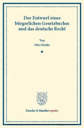 Der Entwurf eines bürgerlichen Gesetzbuchs und das deutsche Recht.