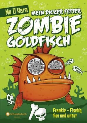 Mein dicker fetter Zombie-Goldfisch - Frankie - Fischig, fies und untot