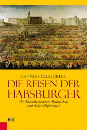 Die Reisen der Habsburger