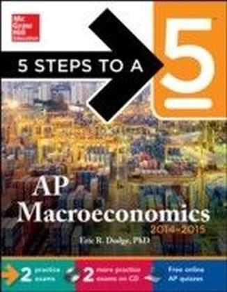 5 Steps to a 5 AP Macroeconomics with Downloadable Tests, 2014-2015 Edition