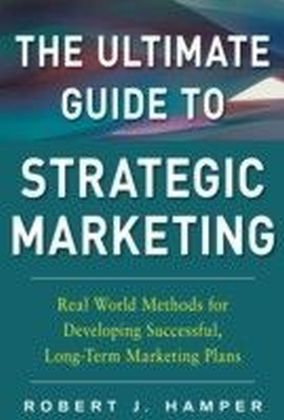 Ultimate Guide to Strategic Marketing