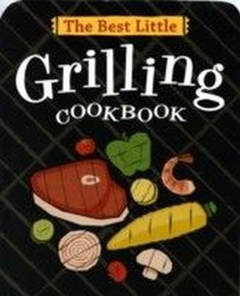 Best Little Grilling Cookbook