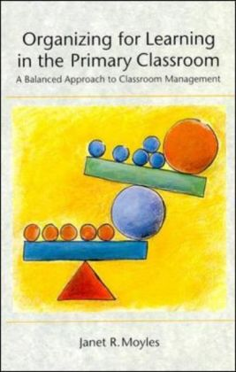Organizing For Learning In The Primary Classroom