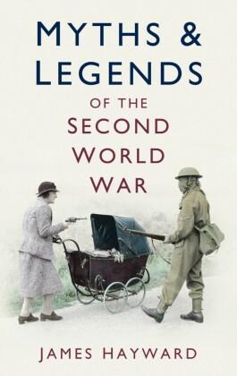 Myths & Legends of the Second World War