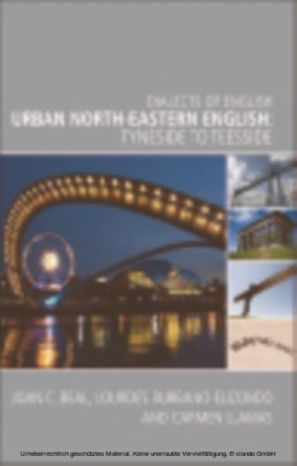 Urban North-Eastern English: Tyneside to Teesside