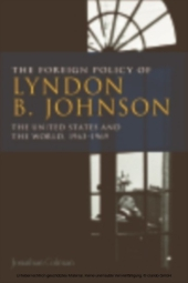 Foreign Policy of Lyndon B. Johnson: The United States and the World, 1963-1969