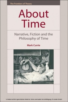 About Time: Narrative, Fiction and the Philosophy of Time
