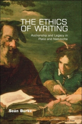 Ethics of Writing: Authorship and Legacy in Plato and Nietzsche