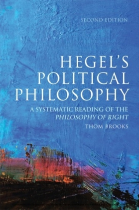 Hegel's Political Philosophy: A Systematic Reading of the Philosophy of Right