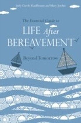 Essential Guide to Life After Bereavement