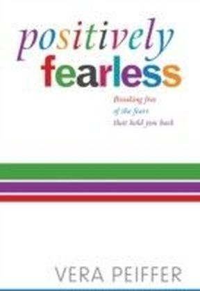 Positively Fearless