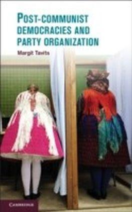 Post-Communist Democracies and Party Organization