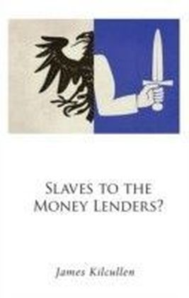 Slaves to the Money Lenders?