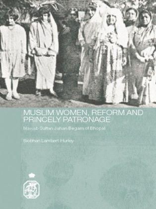 Muslim Women,, Reform and Princely Patronage