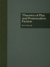 Theories of Play and Postmodern Fiction