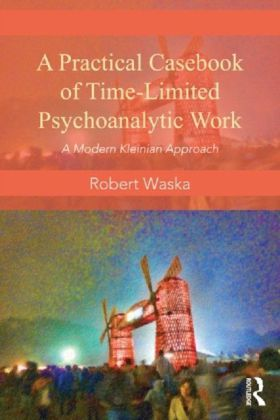 Practical Casebook for Time-Limited Psychoanalytic Work