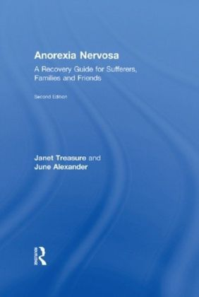 Anorexia Nervosa: A Recovery Guide for Sufferers, Families and Friends