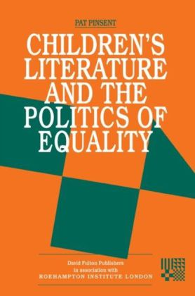 Childrens Literature and the Politics of Equality