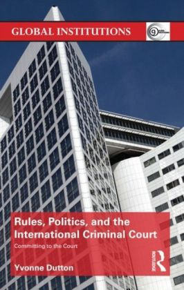 Rules, Politics, and the International Criminal Court
