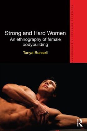 Strong and hard women: an ethnography of female body building