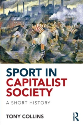 Sport in a Capitalist Society: A Short History