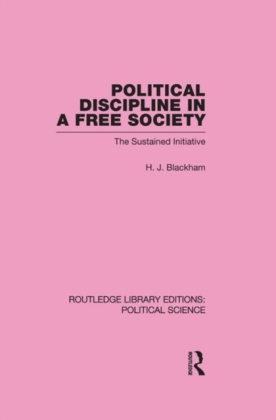 Political Discipline in a Free Society (Routledge Library Editions: Political Science Volume 40)