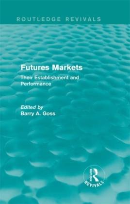 Futures Markets: Their Establishment and Performance