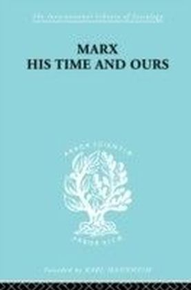 Marx His Times and Ours