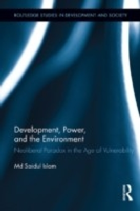 Development, Power, and the Environment: Neoliberal Paradox in the Age of Vulnerability