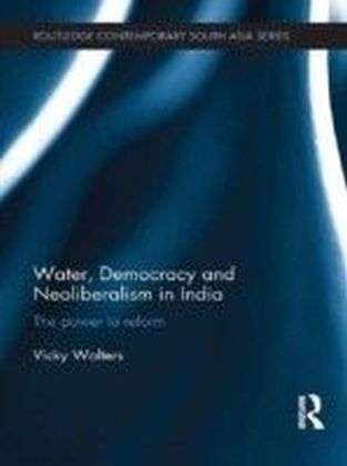 Water, Democracy and Neoliberalism in India