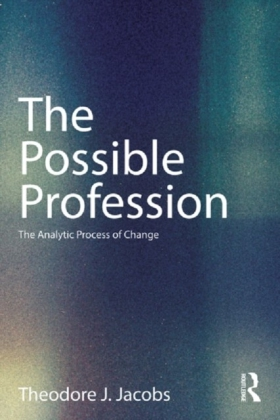 Possible Profession: The Analytic Process and the Process of Change