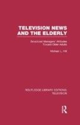 Television News and the Elderly
