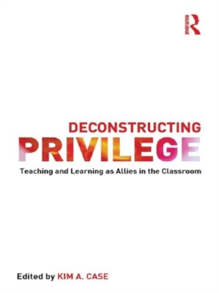 Deconstructing Privilege