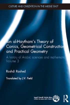 Ibn Al-Haytham and Geometry: A History of Arabic Sciences and Mathematics Volume 3