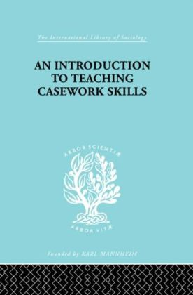 Introduction to Teaching Casework Skills